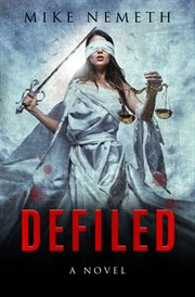 Defiled : a novel cover image