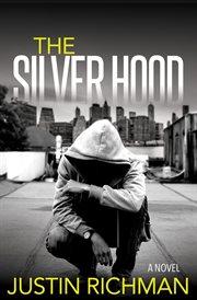 The silver hood : a novel cover image