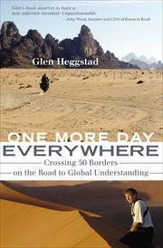 One more day everywhere : crossing fifty borders on the road to global understanding cover image
