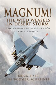 Magnum! : the wild weasels in Desert Storm cover image