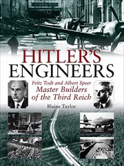 Hitler's engineers. Fritz Todt and Albert Speer - Master Builders of the Third Reich cover image