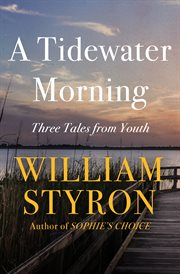 A Tidewater morning: three tales from youth cover image