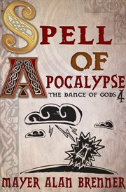 Spell of Apocalypse : Dance of Gods Series, Book 4 cover image