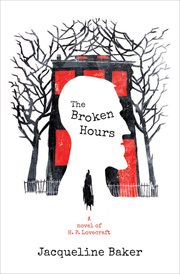 The broken hours : a novel of H.P. Lovecraft cover image