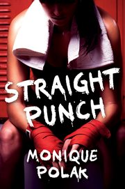 Straight Punch / Monique Polak