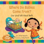 Where do babies come from?: our first talk about birth cover image
