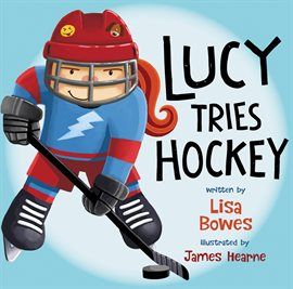 Lucy Tries Hockey by Lisa Bowes, book cover