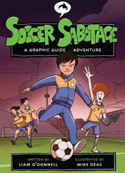 Soccer Sabotage: a Graphic Guide Adventure. Issue 3 cover image