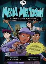 Media meltdown: a graphic guide adventure. Issue 4 cover image