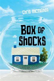 Box of Shocks / Chris McMahen