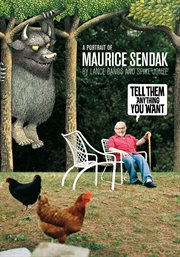 Tell them anything you want: a portrait of Maurice Sendak cover image