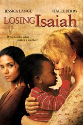 Losing Isaiah / Jessica Lange