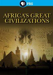 Africa's Greatest Civilizations