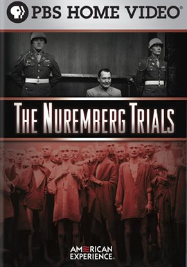 American Experience: The Nuremberg Trials /