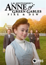 L.M. Montgomery's Anne of Green Gables. Fire & dew cover image