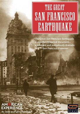 American Experience: The Great San Francisco Earthquake /