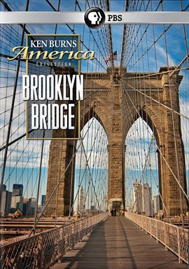 Ken Burns: The Brooklyn Bridge /