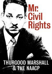 Mr. civil rights: thurgood marshall and the naacp cover image