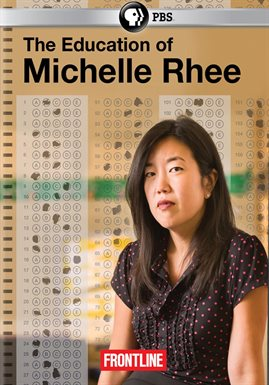 The Education Of Michelle Rhee /