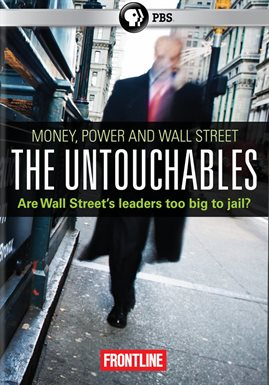 The Untouchables: Money, Power And Wall Street /