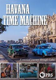 Great performances: havana time machine cover image