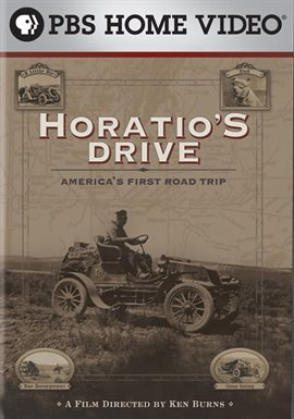 Ken Burns: Horatio's Drive: America's First Road Trip /