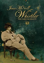 James mcneill whistler and the case for beauty cover image