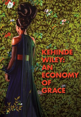 Kehinde Wiley: An Economy of Grace
