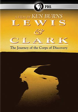 Ken Burns: Lewis & Clark: The Journey of the Corps of Discovery /