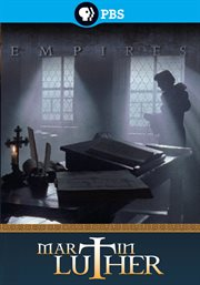 Empires: Martin Luther - The Reluctant Revolutionary