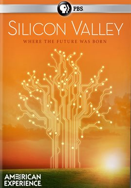 American Experience: Silicon Valley /