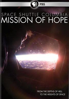 Space Shuttle Columbia: Mission Of Hope /