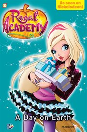 Regal Academy. Volume 3, A day on Earth cover image