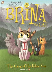 Brina the cat. Issue 1, The gang of the feline sun cover image