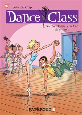 Cover image for Dance Class Vol. 1: So, You Think You Can Hip-Hop