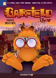 The Garfield Show : Unfair Weather. Volume 1 cover image