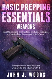 Basic prepping essentials. Weapons cover image