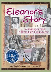 Eleanor's story an American girl in Hitler's Germany cover image