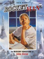 Rocket man the Mercury adventure of John Glenn cover image