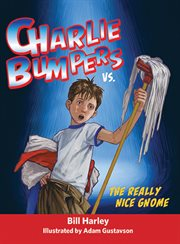 Charlie Bumpers vs. the really Nice Gnome cover image