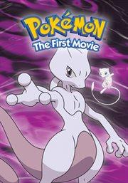 Pokémon, the First Movie
