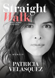 Straight walk : a supermodel's journey to finding her truth cover image