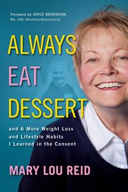 Always eat dessert : and 6 more weight loss and lifestyle habits I learned in the convent cover image
