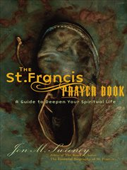 The St. Francis prayer book a guide to deepen your spiritual life cover image