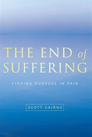 The end of suffering finding purpose in pain cover image