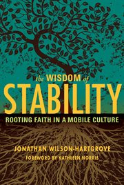 The wisdom of stability rooting faith in a mobile culture cover image