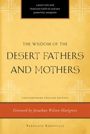 The wisdom of the Desert Fathers and Mothers: contemporary English version cover image