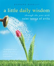A little daily wisdom through the year with Saint Teresa of Avila cover image