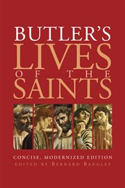 Butler's lives of the saints concise, modernized edition cover image