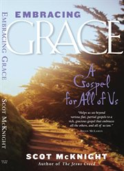 Embracing Grace a Gospel for All of Us cover image